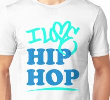 """I love Hip Hop!"" Unisex T-Shirt"