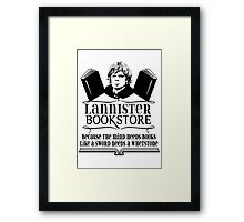 Lannister Book Store - Because A Mind Needs Books Like A Sword Needs A Whetstone Framed Print