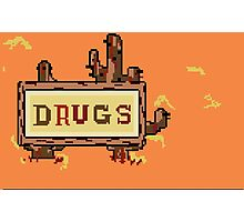 Drugs Sign Earthbound Photographic Print