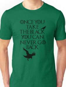 Once You Take The Black... Unisex T-Shirt