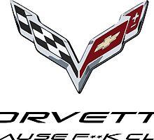 Corvette Because F**k class by DeadMooseRunner