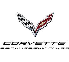 Corvette Because F**k class Photographic Print