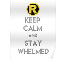 Keep Calm and Stay Whelmed Poster