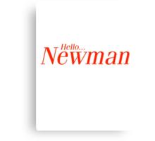 Hello Newman. Seinfeld Canvas Print