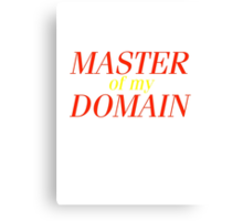 Master of my Domain Canvas Print