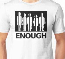 ENOUGH Unisex T-Shirt