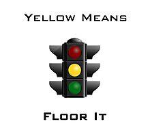 Yellow Means Floor It Photographic Print