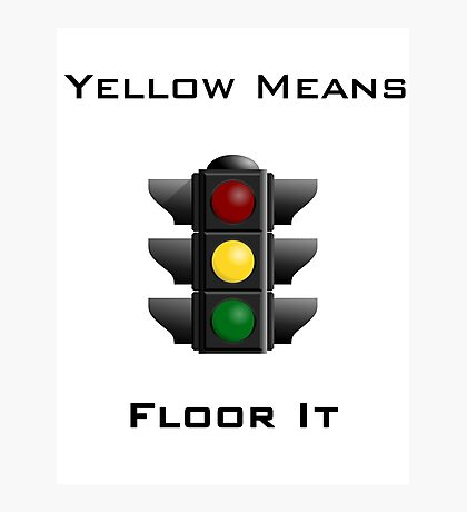Yellow Means Floor It Photographic Print