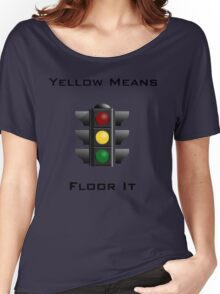 Yellow Means Floor It Women's Relaxed Fit T-Shirt