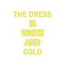 THE DRESS IS WHITE AND GOLD by Celeste Yim