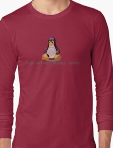 Linux - Get Install Coffee. Long Sleeve T-Shirt
