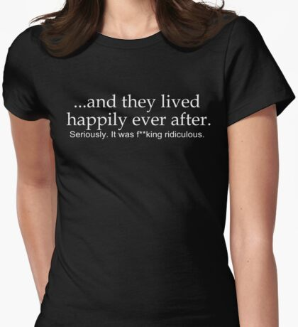 Happily Ever After- Edited Womens Fitted T-Shirt