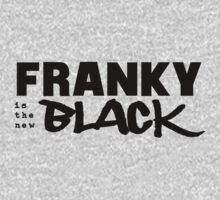 FRANKY IS THE NEW BLACK by AMBERSREALM