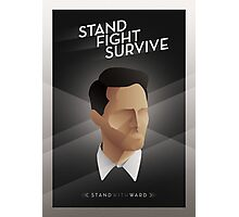 Stand Fight Survive Photographic Print