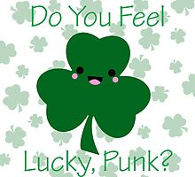 """""""Do You Feel Lucky, Punk?"""" Kawaii Shamrock Clover Chibi Green St. Patrick's Day Patties Movie Quote by CanisPicta"""