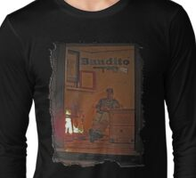Bandito Long Sleeve T-Shirt