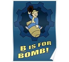 B is for Bomb Poster