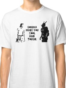 Cool and Tough Classic T-Shirt