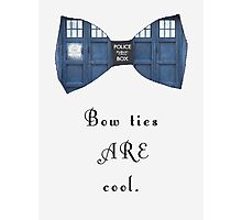 """""""Bow Ties ARE Cool."""" - Dr. Who (image + quote) Photographic Print"""
