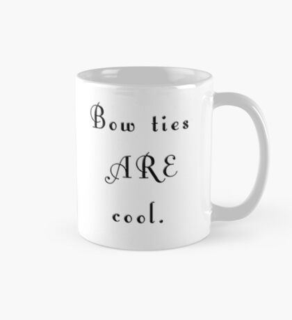 """""""Bow Ties ARE Cool."""" - Dr. Who (image + quote) Mug"""