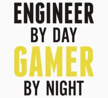 Engineer by Day Gamer by Night by designbymike
