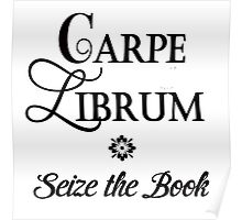 Seize the book! Carpe Librum Poster