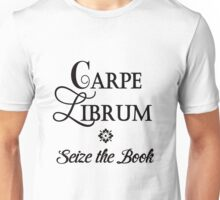 Seize the book! Carpe Librum Unisex T-Shirt