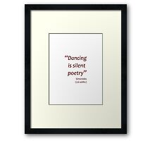 Dancing is silent poetry (Amazing Sayings) Framed Print
