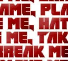 Love Me, Hate Me - Zef Style Sticker