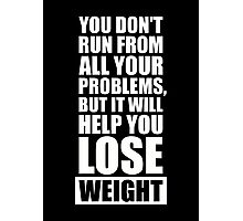 It will help you lose weight - Gym Workout Quotes Photographic Print