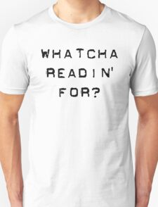 Bill Hicks - whatcha readin for? T-Shirt