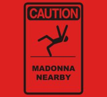 Caution - Madonna Nearby by Kristina Gale