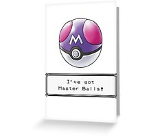 I've Got Master Balls Greeting Card