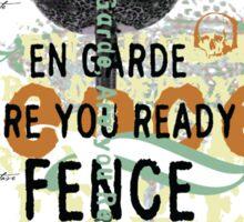 Ready…Fence! Sticker