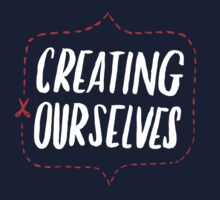 Creating Ourselves by Danielle Wood