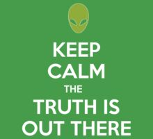 Keep calm the truth is out there Kids Clothes