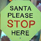 Santa Please Stop Here..........................................!!!!! by shanemcgowan