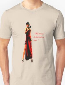 """""""Well, if it isn't the bitch in the red dress."""" T-Shirt"""