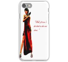 """Well, if it isn't the bitch in the red dress."" iPhone Case/Skin"