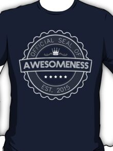 Official Seal Of Awesomeness T-Shirt