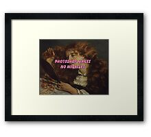 photoshop makes no miracles  Framed Print