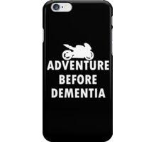 Ride adventure before dementia new t-shirt iPhone Case/Skin