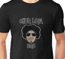 Chur Lofa Bro Unisex T-Shirt