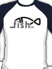 Fish On. T-Shirt