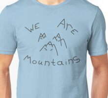 WE ARE MOUNTAINS! Unisex T-Shirt