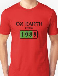On Earth Since 1989 T-Shirt