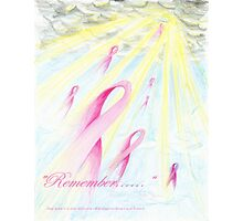 """Remember.......""    Dedicated to those lost to Breast Cancer Photographic Print"