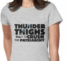 Thunder thighs for feminist Womens Fitted T-Shirt