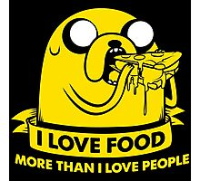 I love food more than I love people Photographic Print