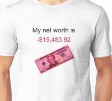 Net worth (-) Unisex T-Shirt